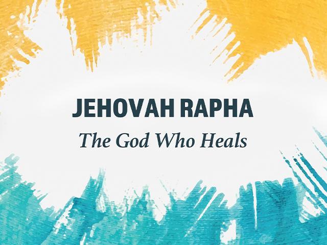 jehovah rapha the god who heals
