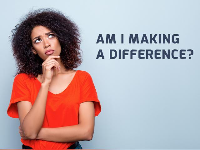 """woman asking """"Am I Making a Difference?"""""""